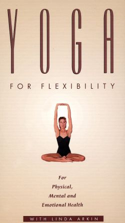 Yoga with Linda Arkin: Yoga for Flexibility