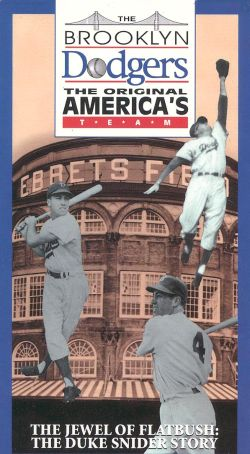 The Brooklyn Dodgers, The Original America's Team: The Jewel of Flatbush - The Duke Snider Story