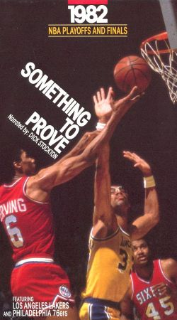 The Official 1982 NBA Playoffs and World Championship Series: Something to Prove