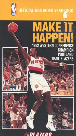 NBA: 1992 Portland Trailblazers - Make it Happen!