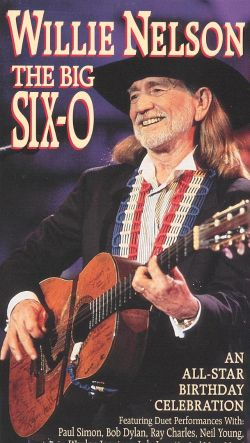 Willie Nelson: The Big Six-0 - An All-Star Birthday Celebration