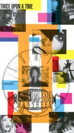 Siouxsie and the Banshees: Twice upon a Time