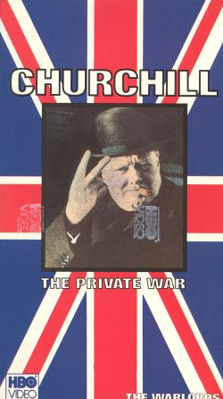The Warlords: Churchill - The Private War