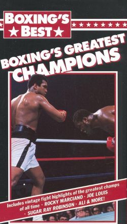 Boxing's Best: Boxing's Greatest Champions