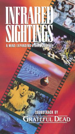 Grateful Dead: Infrared Sightings