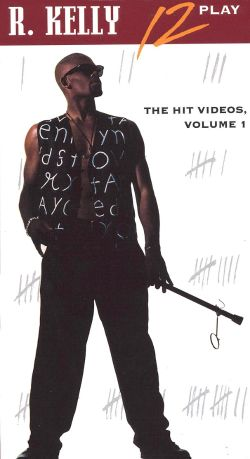 R. Kelly: 12 Play - The Hit Videos, Vol. 1