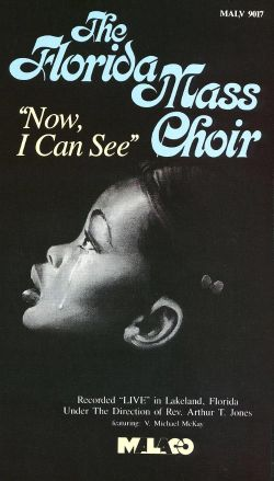 Florida Mass Choir: Now I Can See