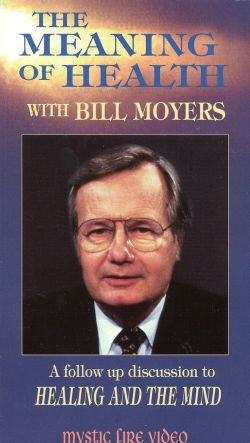 The Meaning of Health with Bill Moyers