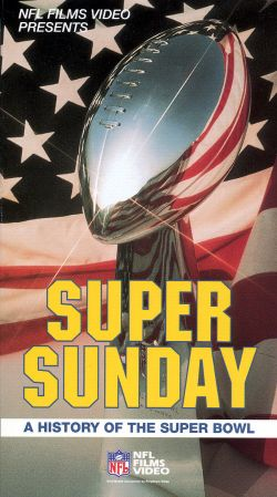 NFL: Super Sunday - A History of the Super Bowl