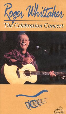 Roger Whittaker: The Celebration Concert