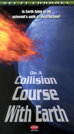 On a Collision Course with Earth