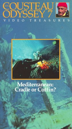 Cousteau Odyssey 7: Mediterranean - Cradle or Coffin?