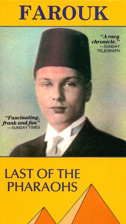 Farouk: Last of the Pharaohs