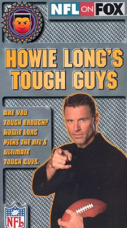 NFL: Howie Long's Tough Guys
