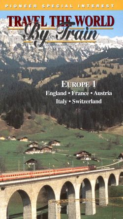 Travel the World By Train: Europe 1 - England, France, Austria, Italy, Switzerland