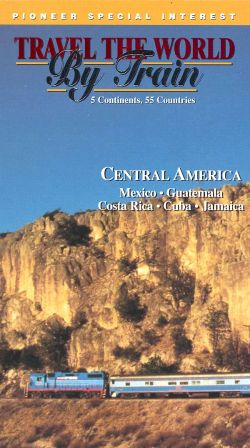Travel the World By Train: Central America