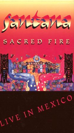 Carlos Santana: Sacred Fire - Live in Mexico
