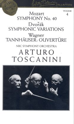 Arturo Toscanini: Mozart - Symphony No. 40/Dvorak/Wagner