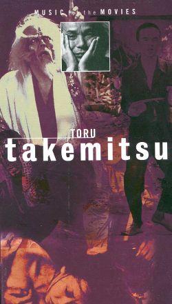 Music for the Movies: Toru Takemitsu