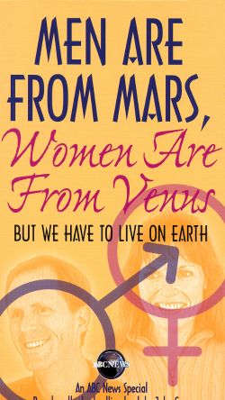 men are from mars women are from venus but we have to