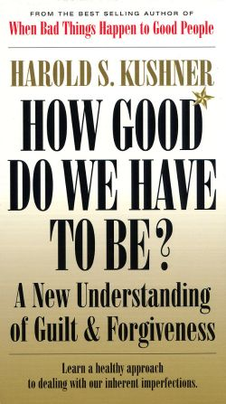 How Good Do We Have To Be?: A New Understanding of Guilt and Forgiveness (1997)