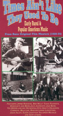 Times Ain't Like They Used to Be: Early Rural & Popular American Music