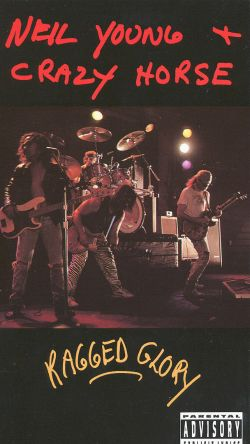 Neil Young & Crazy Horse: Ragged Glory