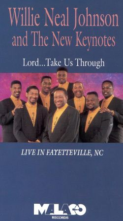 Willie Neal Johnson and the Gospel Keynotes: Lord... Take Us Through