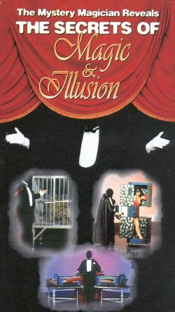 The Mystery Magician Reveals the Secrets of Magic & Illusion