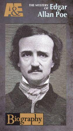 Biography: The Mystery of Edgar Allan Poe