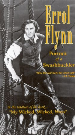 Errol Flynn: Portrait of a Swashbuckler