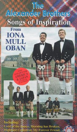 The Alexander Brothers: Songs of Inspiration - From Iona Mull Oban