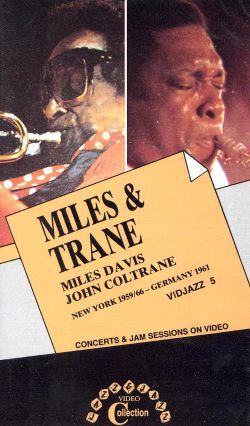 Miles & Trane: Miles Davis and John Coltrane