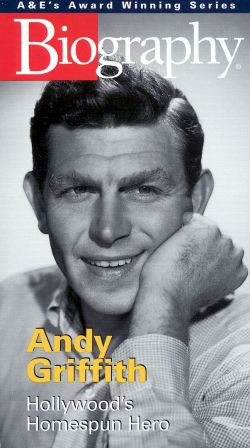 Biography: Andy Griffith - Hollywood's Homespun Hero