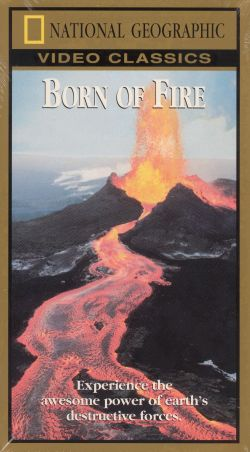 National Geographic: Born of Fire