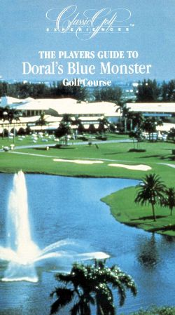 Classic Golf Experiences, Vol. 4: Player's Guide to Doral Country Club's Blue Monster
