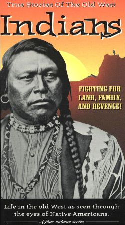 True Stories of the Old West: Indians