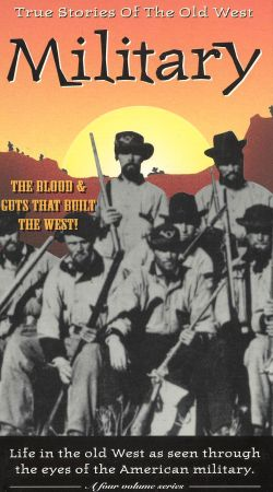 True Stories of the Old West: Military