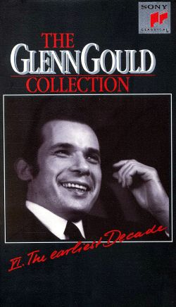 Glenn Gould Collection, Vol. 6: The Earliest Decade