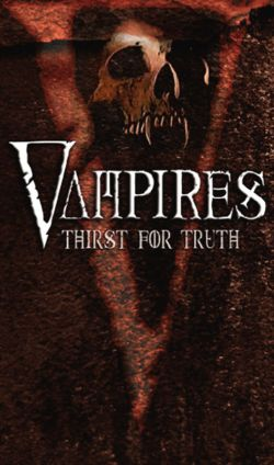 Vampires: Thirst For The Truth