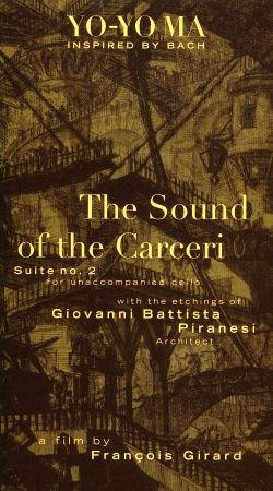 Yo-Yo Ma Inspired by Bach: The Sound of The Carceri