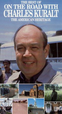 The Best of On the Road with Charles Kuralt: The American Heritage