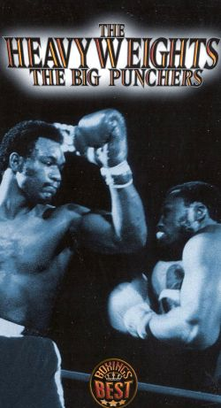 Boxing's Best: The Heavyweights - The Big Punchers