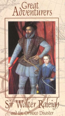 Great Adventurers: Sir Walter Raleigh and the Orinoco Disaster (1999)