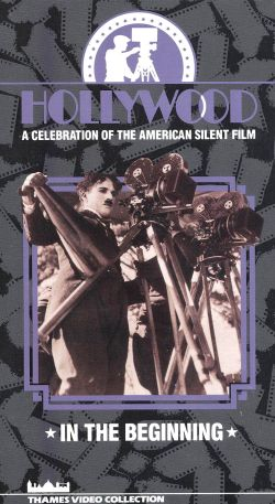 Hollywood: A Celebration of the American Silent Film, Vol. 2 - In the Beginning