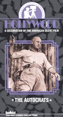 Hollywood: A Celebration of the American Silent Film, Vol. 7 - The Autocrats