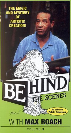 Behind the Scenes with Max Roach