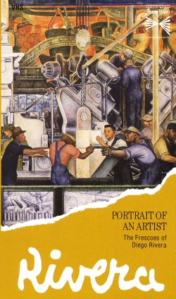 Portrait of an Artist: The Frescoes of Diego Rivera