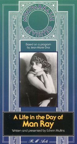 Montparnasse Revisited: A Life in the Day of Man Ray