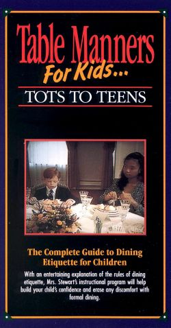 Table Manners for Kids - Tots to Teens